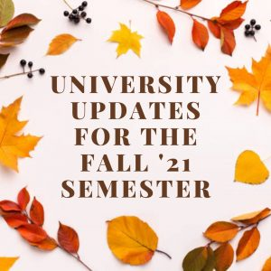 University updates for the Fall '21 semester
